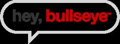 Hey, Bullseye<sup>™</sup>